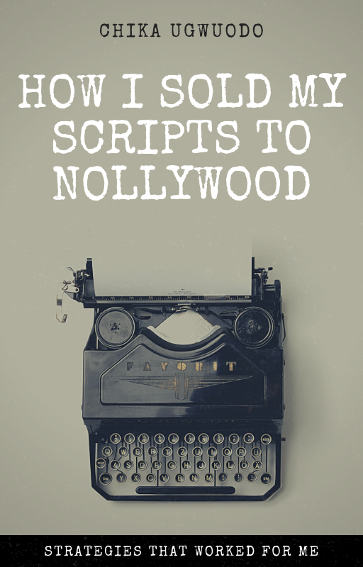 How I sold my scripts to Nollywood
